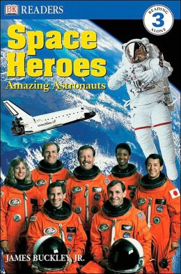 Space Heroes: Amazing Astronauts (DK Readers Level 3 Series)