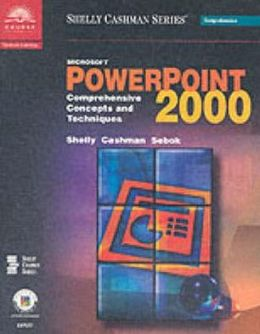 Microsoft PowerPoint 2000: Comprehensive Concepts and Techniques