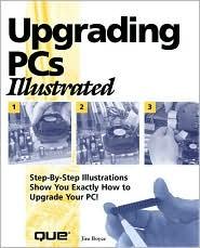 Upgrading PCs Illustrated
