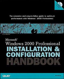Microsoft Windows 2000 Installation and Configuration Handbook with CD-ROM