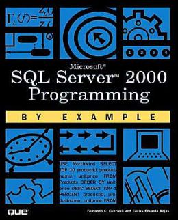 Microsoft SQL Server 2000 Programming by Example