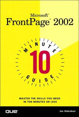 10 Minute Guide to Microsoft(R) FrontPage 2002