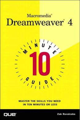 10 Minute Guide to Macromedia Dreamweaver 4