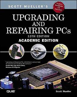 Upgrading and Repairing PCs, Academic Edition