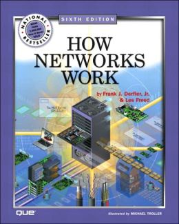 How Networks Work, Sixth Edition