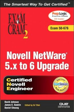Novell NetWare 5.X to 6 Upgrade (Exam 50-676)