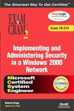 MCSE Implementing and Administering Security in a Windows 2000 Network (Exam Cram 70-214)