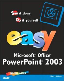 Easy Microsoft Office PowerPoint 2003