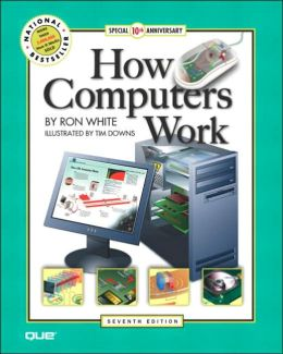 How Computers Work, 7th Edition