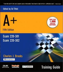 A+ training Guide (Exams 220-301, 220-302)