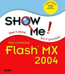 Show Me Macromedia Flash MX2004