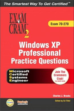Windows XP Professional Practice Questions: Exam Cram 2 (Exam 70-270)
