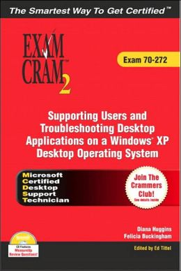 MCDST Exam Cram 2 70-272: Supporting Users and Troubleshooting Applications on a Windows Desktop Operating System Platform (Exam Cram 70-272)
