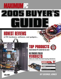 Maximum PC: 2005 Buyer's Guide