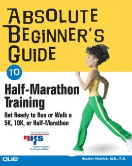 Absolute Beginners' Guide to Half Marathon Training