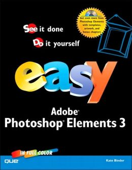 Easy PhotoShop Elements 3