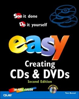 Easy Creating CDs and DVDS