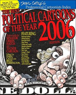 The Best Political Cartoons of the Year, 2006 Edition