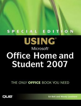 Special Edition Using Microsoft Office Home and Student 2007 [Using Series]