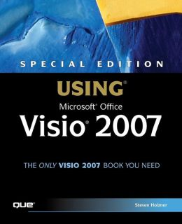 Special Edition Using Microsoft Office Visio 2007 [Special Edition Using Series]
