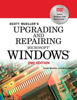 Upgrading and Repairing Microsoft Windows (Upgrading and Repairing Series)