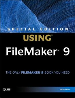 Special Edition Using FileMaker 9 [Special Edition Using Series]