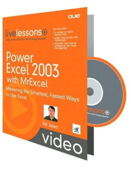 Power Excel 2003 with MrExcel: Mastering the Smartest, Fastes Ways to Use Excel