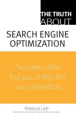 The Truth About Search Engine Optimization (Truth About Series)