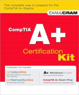 CompTIA A+ Certification Kit (Exam Prep Series)