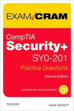CompTIA Security+ SY0-201 Practice Questions (Exam Cram Series)