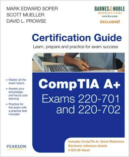 CompTIA A+ Certification Guide (Barnes & Noble Exclusive)