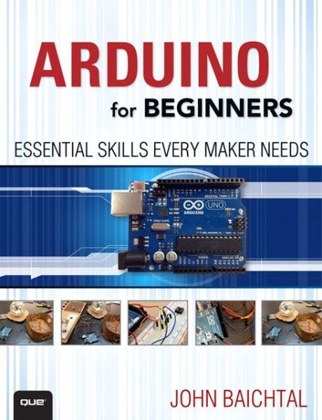 Arduino for Beginners: Essential Skills Every Maker Needs