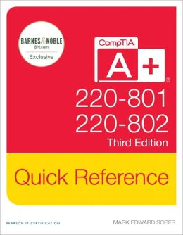 CompTIA A+ Quick Reference (220-801 and 220-802) (B&N Exclusive Edition), 3rd Edition