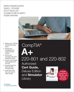 CompTIA A+ 220-801 and 220-802 Authorized Cert Guide, Deluxe Edition and Simulator Bundle