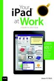 Book Cover Image. Title: Your iPad at Work (covers iOS 7 on iPad Air, iPad 3rd and 4th generation, iPad2, and iPad mini), Author: Jason R. Rich
