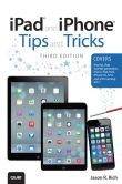 Book Cover Image. Title: iPad and iPhone Tips and Tricks:  (covers iOS7 for iPad Air, iPad 3rd/4th generation, iPad 2, and iPad mini, iPhone 5S, 5/5C & 4/4S), Author: Jason R. Rich