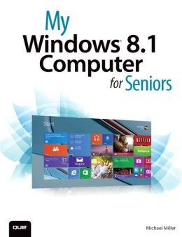 My Windows 8.1 Computer for Seniors