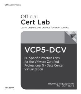 VCP-DVC Lab Booklet: 40 specific labs for the VMware Certified Professional - Data Center