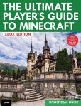 Book Cover Image. Title: The Ultimate Player's Guide to Minecraft - Xbox Edition:  Covers both Xbox 360 and Xbox One Versions, Author: Stephen O'Brien