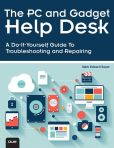 Book Cover Image. Title: The PC and Gadget Help Desk:  A Do-It-Yourself Guide To Troubleshooting and Repairing, Author: Mark Edward Soper