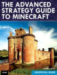 Book Cover Image. Title: The Advanced Strategy Guide to Minecraft, Author: Stephen O'Brien
