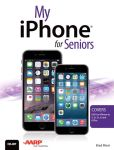 Book Cover Image. Title: My iPhone for Seniors (Covers iOS 8 for iPhone 6/6 Plus, 5S/5C/5, and 4S), Author: Brad Miser