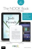 Book Cover Image. Title: The NOOK Book:  An Unofficial Guide: Everything You Need to Know about the Samsung Galaxy Tab 4 NOOK, NOOK GlowLight, and NOOK Reading Apps, Author: Patrick Kanouse