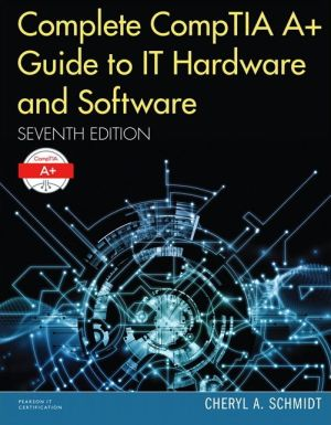 Complete CompTIA A+ Guide to IT Hardware and Software
