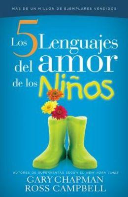 Los Cinco Lenguajes de Amor de Los Ninos