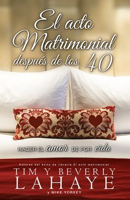 El acto matrimonial despues de los 40 (The Act of Marriage After 40)