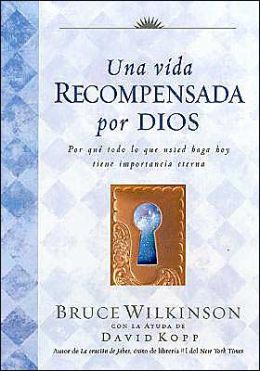Una vida recompensada por Dios / A Life God Rewards