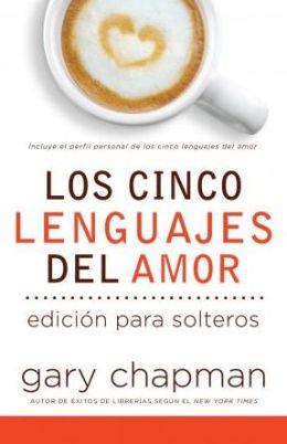 Los cinco lenguajes del amor para solteros (The Five Love Languages for Singles)