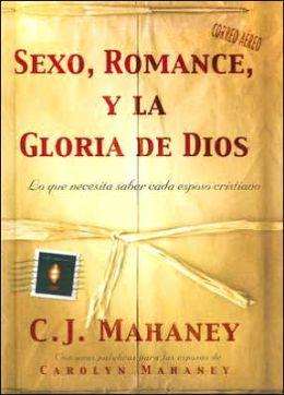 Sexo, Romance, y la Gloria de Dios