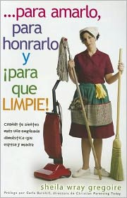 Para Amarlo, Para Honrarlo y Para Que Limpie! = To Love, Honor and Vacuum!
